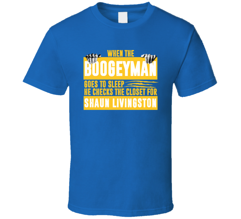 Shaun Livingston Boogeyman Checks Closet For Golden State Basketball T Shirt
