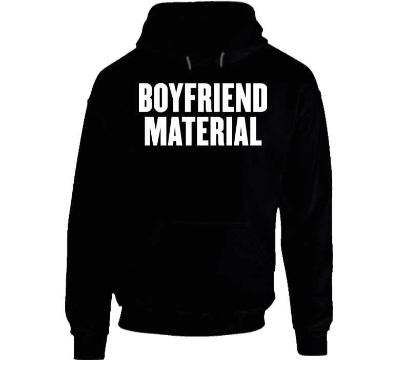 Boyfriend Material Hoodie