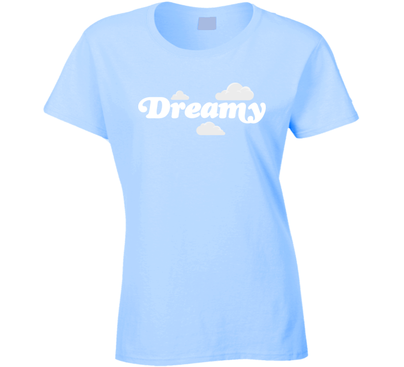 Dreamy Ladies T Shirt
