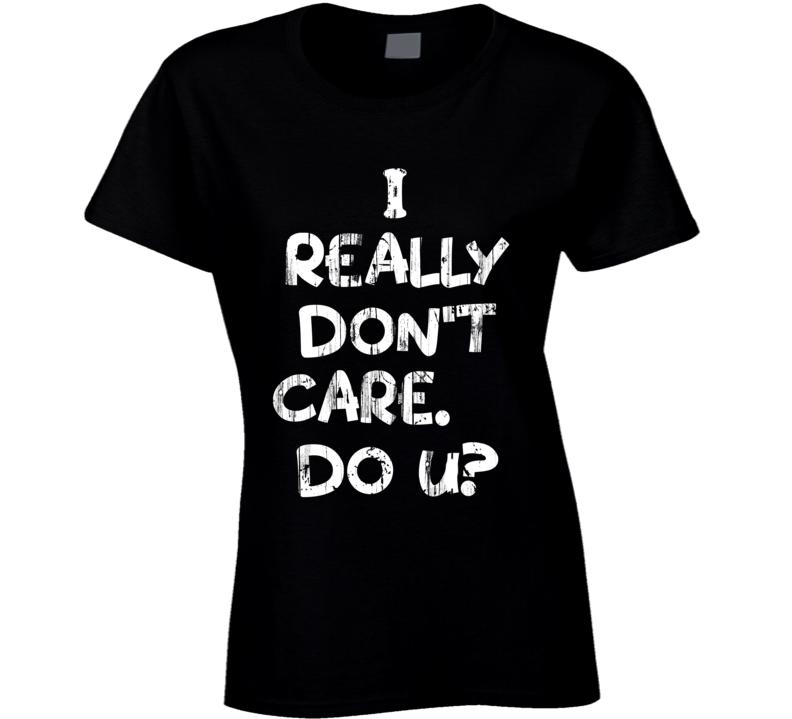 I Really Don't Care Do U? Melania Trump T-shirt