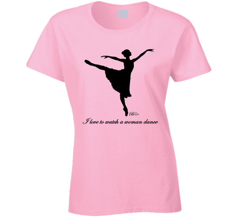 Watch A Woman Dance T Shirt