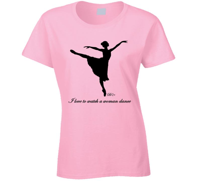 Watch A Woman Dance T Shirt