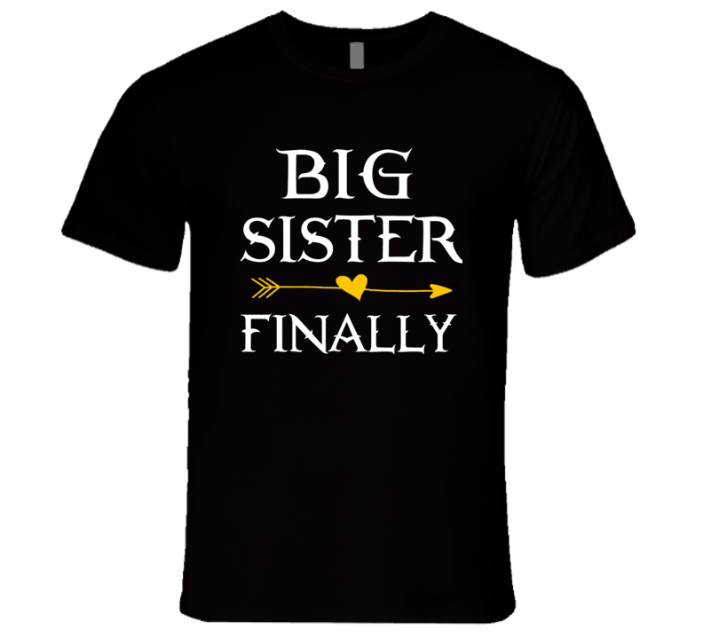 Big Sister Finally Second Child Parents Again T Shirt