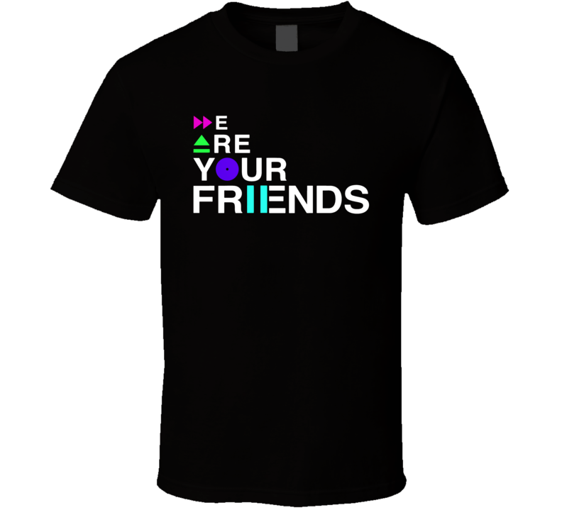 We Are Your Friends Zac Efron DJ EDM Music Dance Movie Title T Shirt