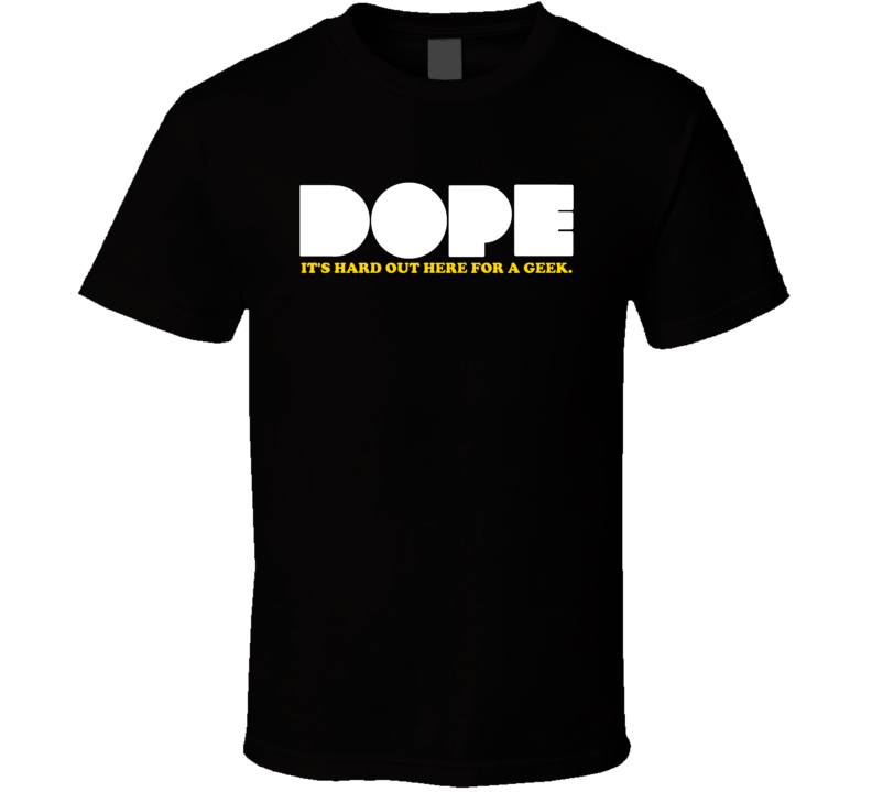 Dope Its Hard Out Here For A Geek Hip Hop Movie T Shirt