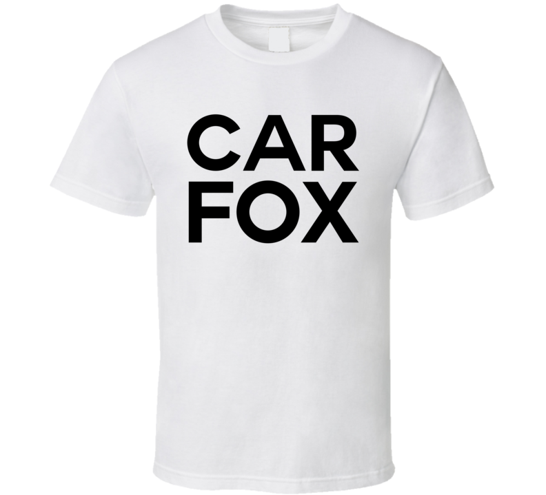 Car Fax Fox Funny Commercial T Shirt