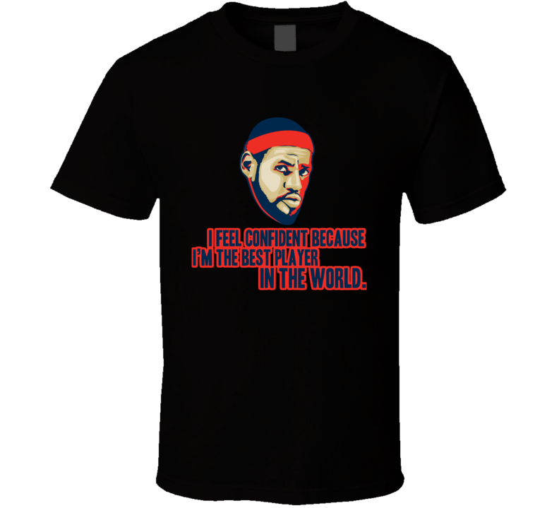 Lebron James Best Player In The World Cleveland Basketball Fan T Shirt