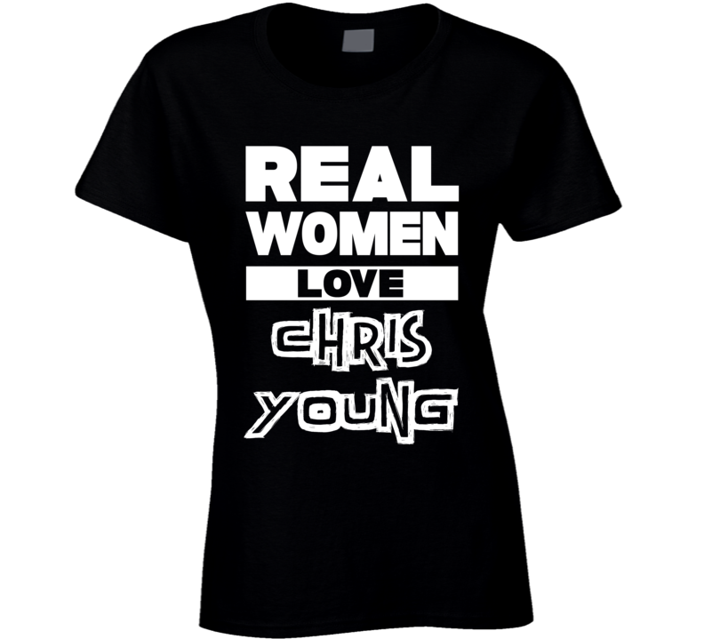 Real Women Love Chris Young Cool Country Music T Shirt