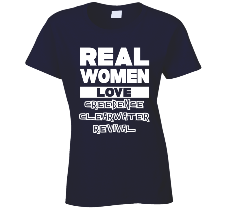 Real Women Love Creedence Clearwater Revival Cool Country Music T Shirt