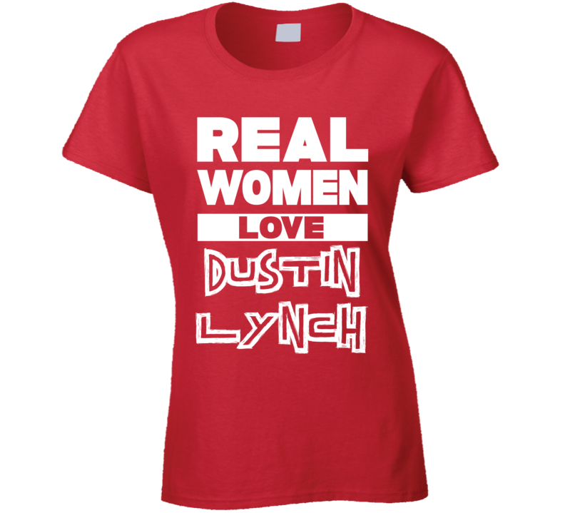 Real Women Love Dustin Lynch Cool Country Music T Shirt