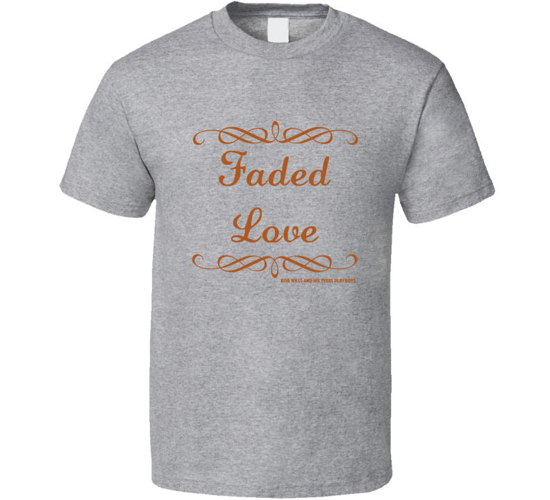 Faded Love Bob Wills And His Texas Playboys Country Lyric T Shirt