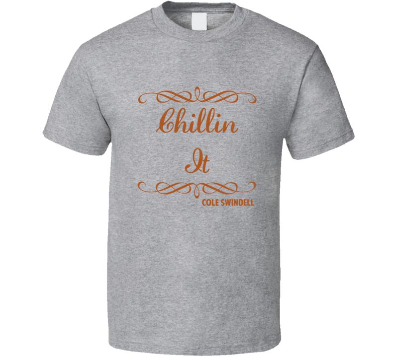 Chillin It Cole Swindell Country Lyric Fan T Shirt