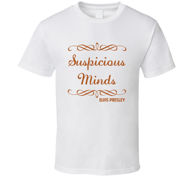 Suspicious Minds Elvis Presley Country Lyric Fan T Shirt