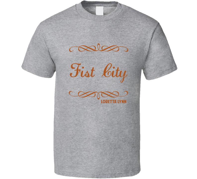 Fist City Loretta Lynn Country Lyric Fan T Shirt