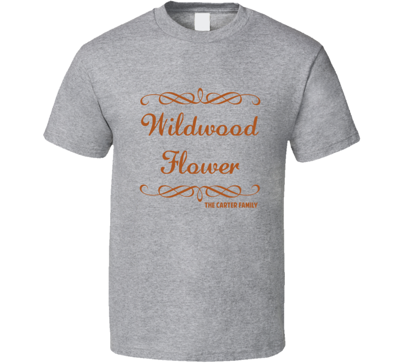 Lyric lyrics to wildwood flower : Flower The Carter Family Country Lyric T Shirt