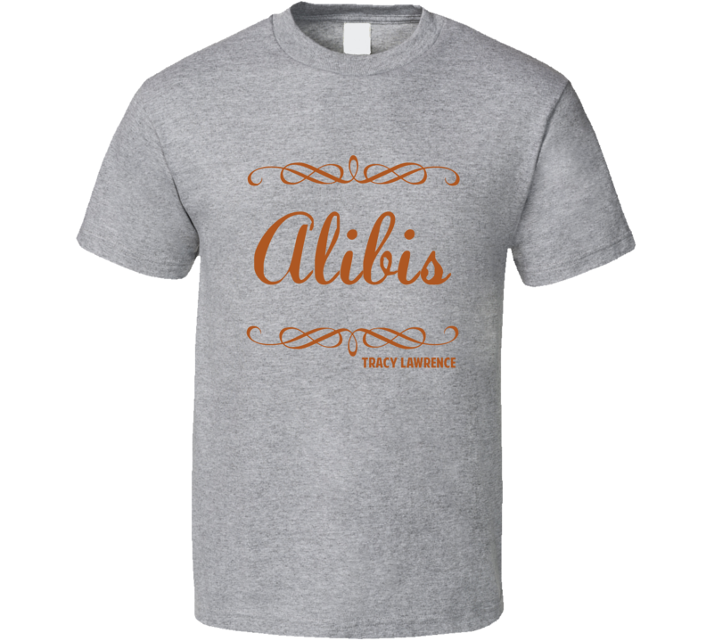 Alibis Tracy Lawrence Country Lyric Fan T Shirt