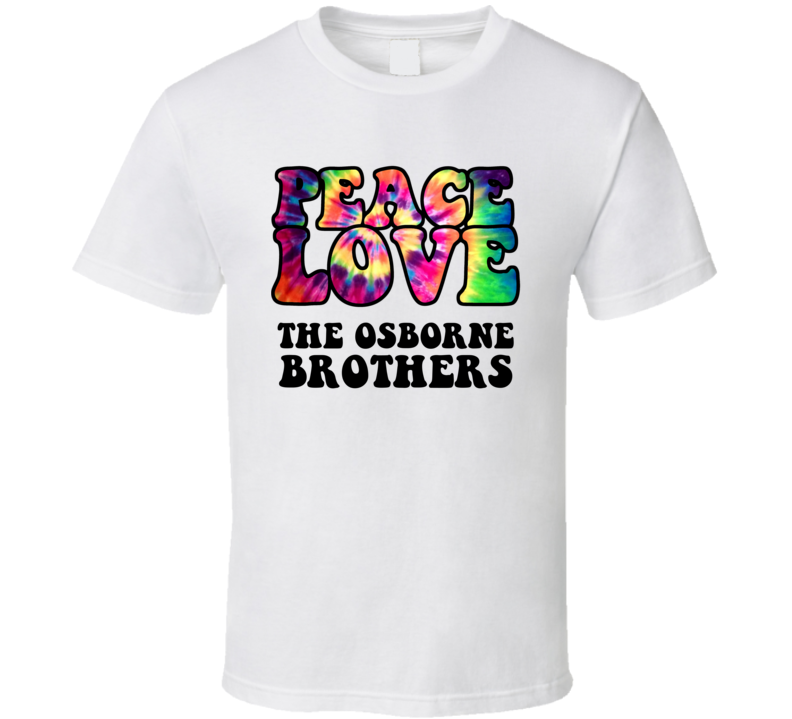 Peace Love The Osborne Brothers Country Music Hippie T Shirt