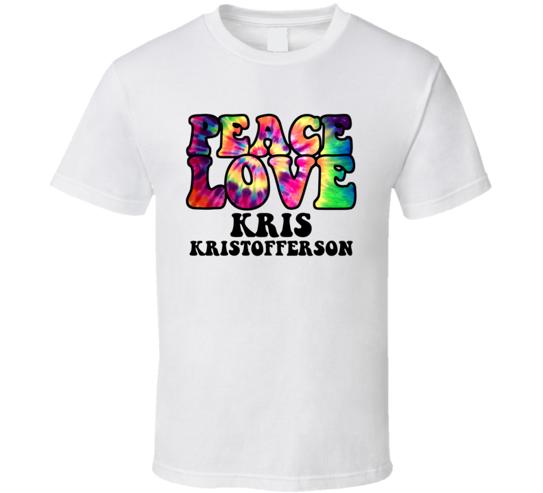 Peace Love Kris Kristofferson Country Music Hippie T Shirt