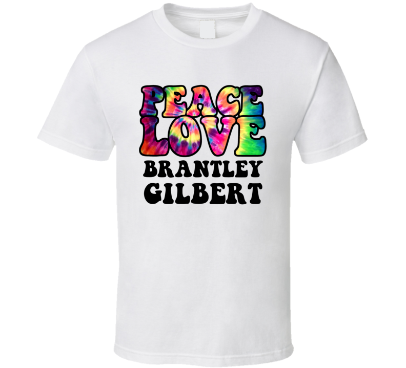 Peace Love Brantley Gilbert Tie Dye Style Country Music Hippie T Shirt