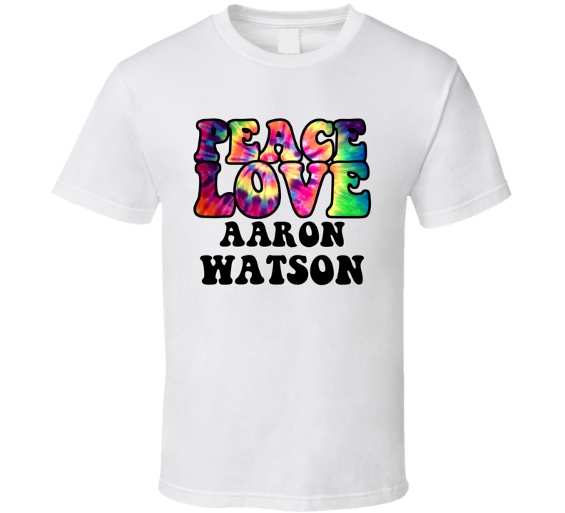 Peace Love Aaron Watson Tie Dye Style Country Music Hippie T Shirt