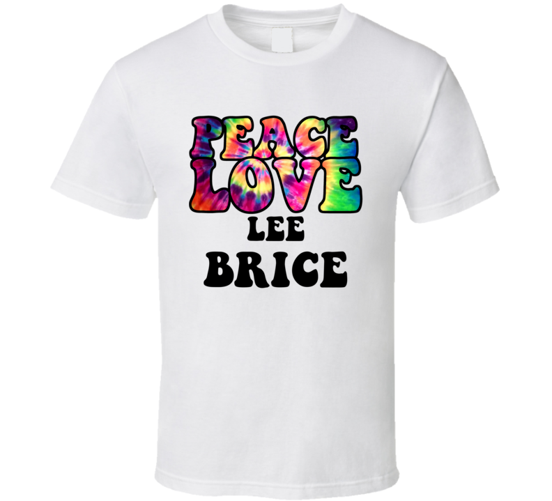 Peace Love Lee Brice Tie Dye Style Country Music Hippie T Shirt
