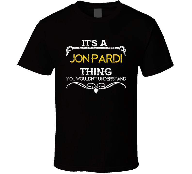 Its A Jon Pardi Thing Funny Country Artist Music T Shirt