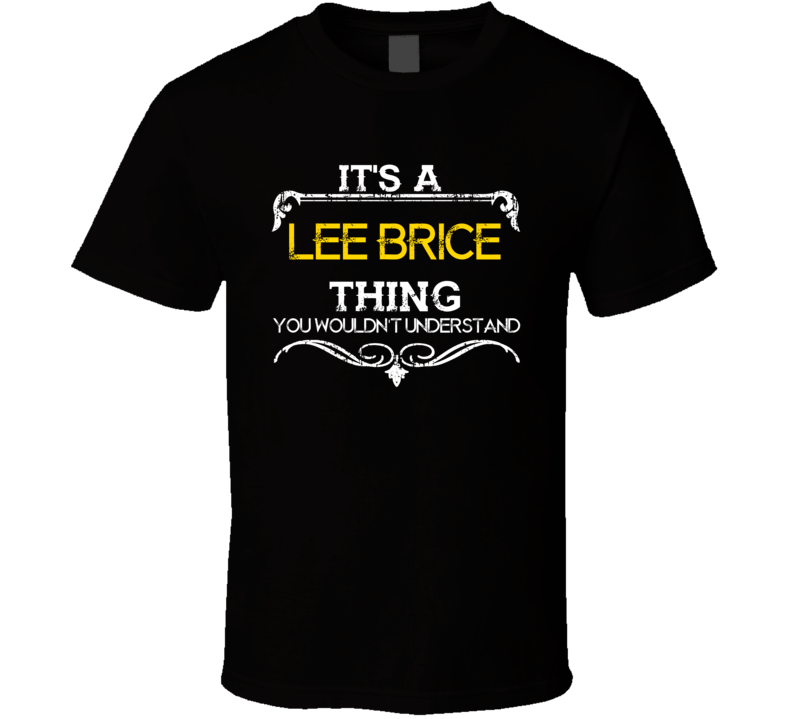 Its A Lee Brice Thing Funny Country Artist Music T Shirt