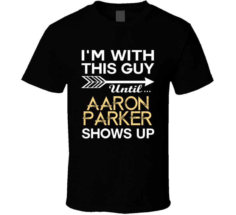Im With This Guy Aaron Parker Country Music Concert Fan T Shirt