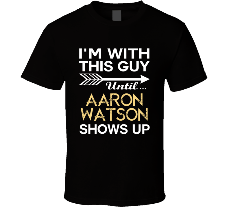 Im With This Guy Aaron Watson Country Music Concert Fan T Shirt
