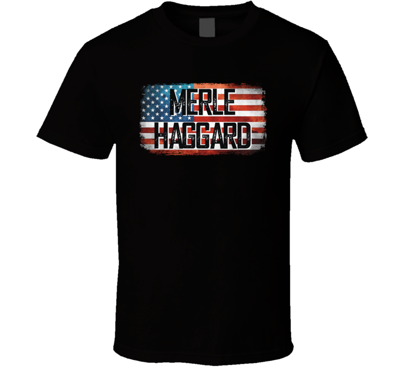 Merle Haggard American Pride Country Music Concert Fan T Shirt