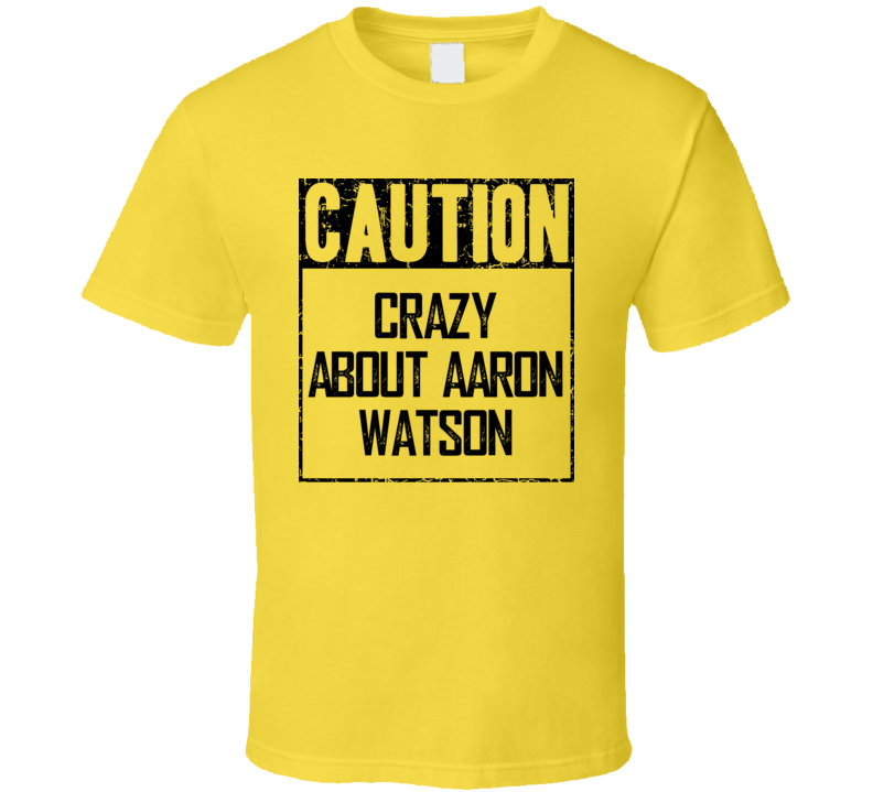 Caution Crazy About Aaron Watson Fan Country Music T Shirt