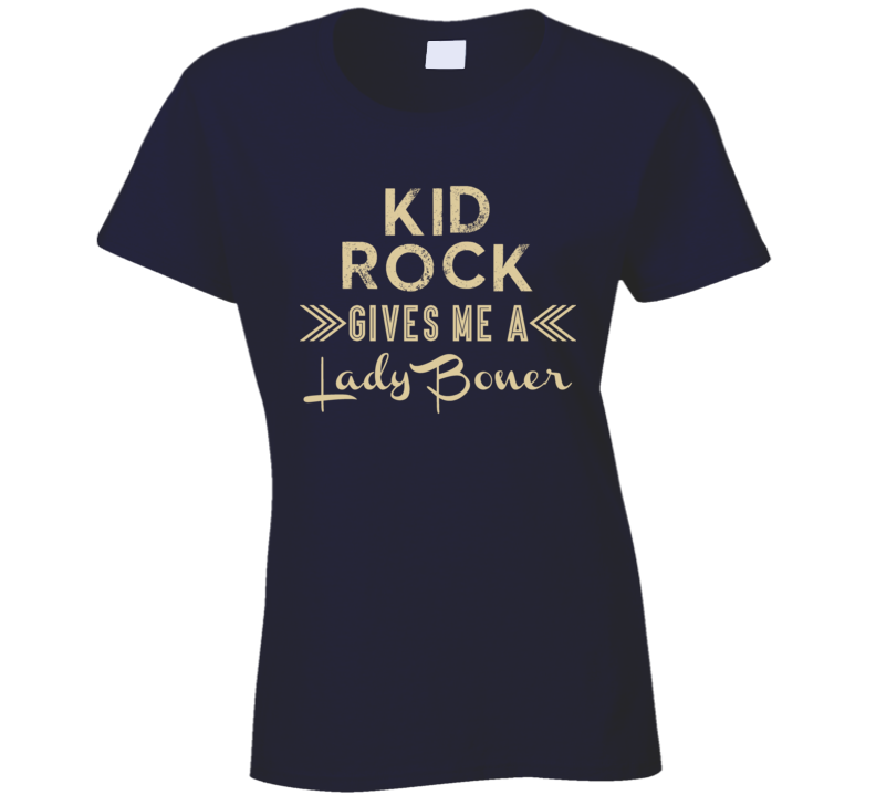 Kid Rock Gives Me A Lady Boner Funny Country Music Concert Fan T Shirt