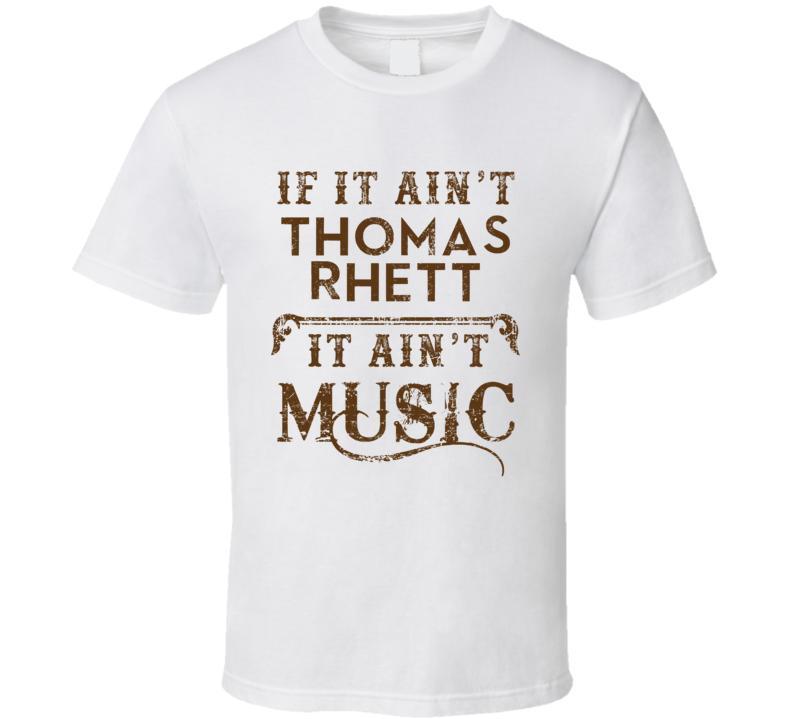 If It Aint Thomas Rhett Country Music Fan Concert Love T Shirt