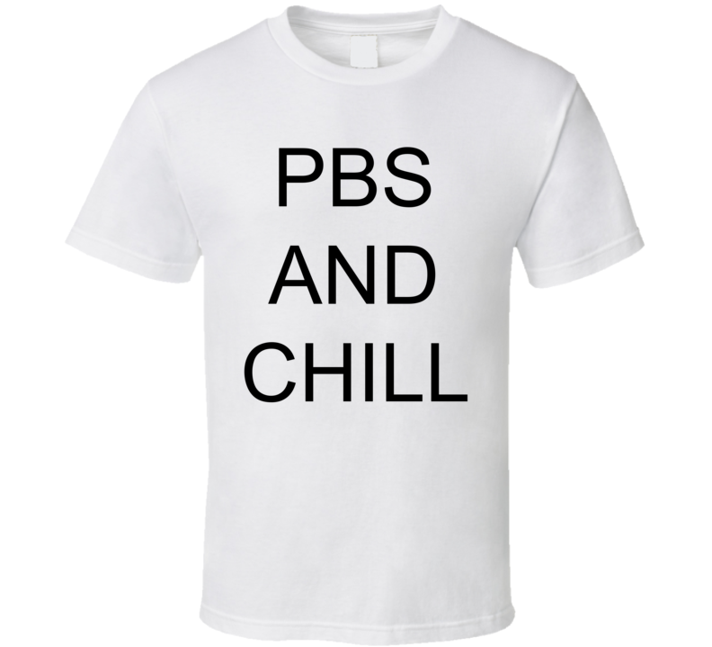 PBS And Chill Funny Netflix Parody Trending T Shirt