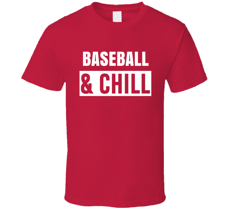 Baseball And Chill Funny Trending Netflix Parody Gift T Shirt
