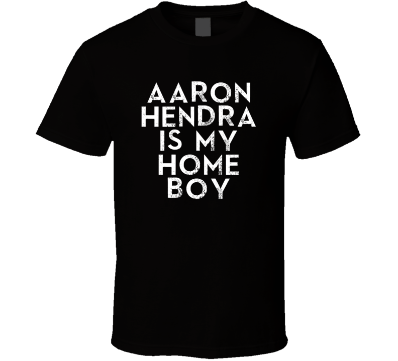 Aaron Hendra Is My Home Boy Funny Trending Country Music T Shirt
