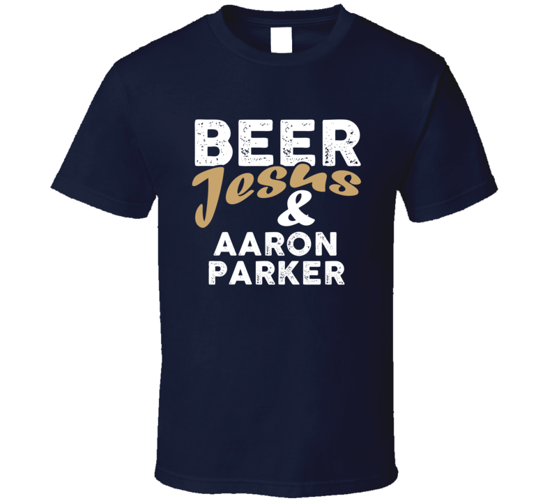 Beer Jesus And Aaron Parker Cool Country Music T Shirt