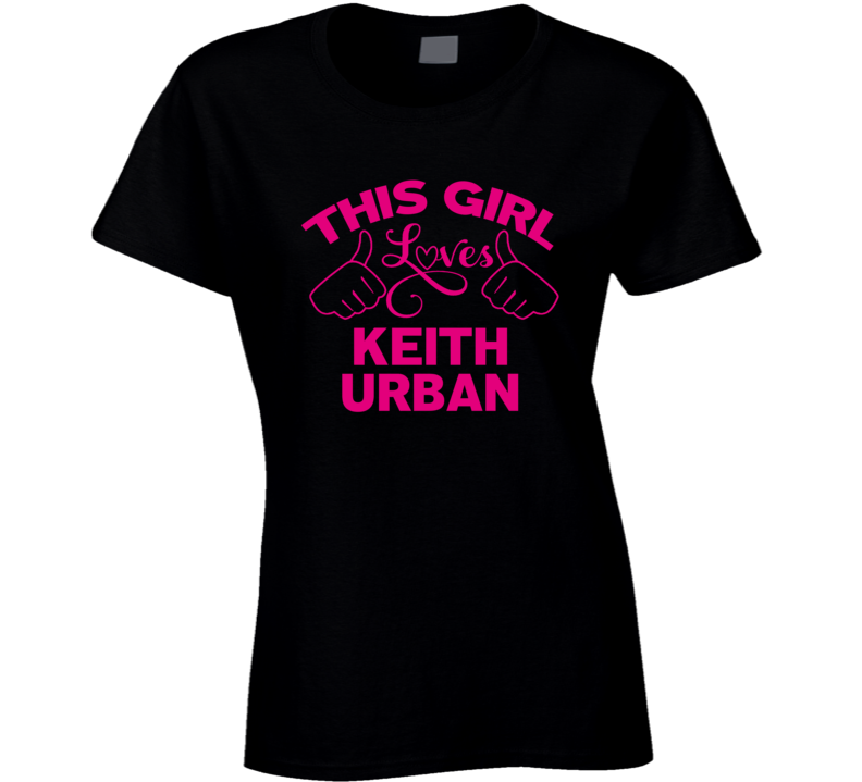 This Girl Loves Keith Urban Cool Popular Trending Ladies Celeb Fan T Shirt