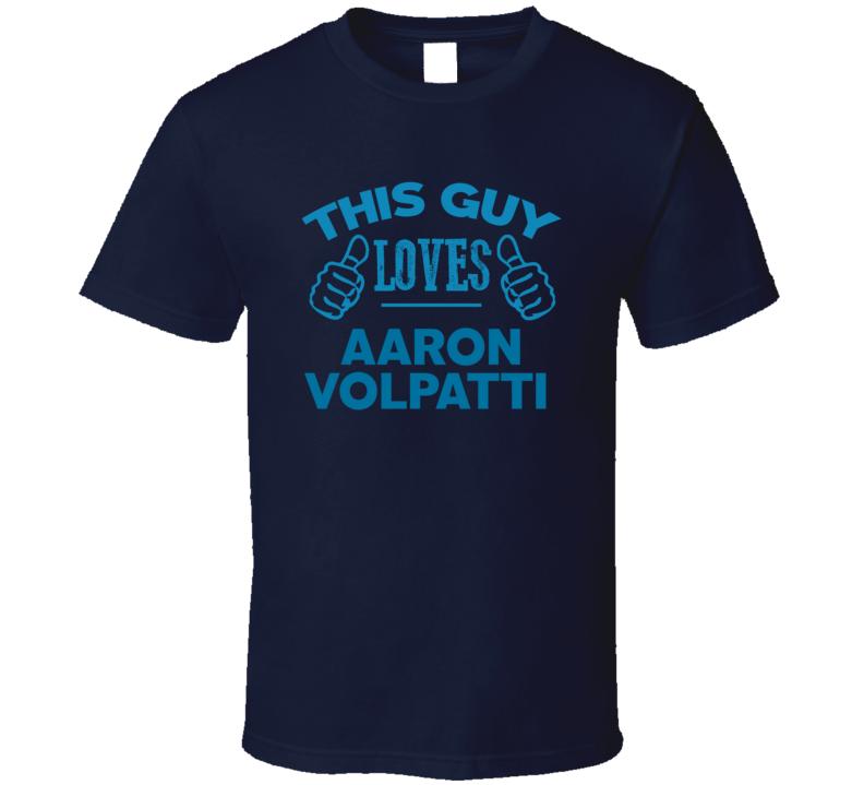 This Guy Loves Aaron Volpatti Cool Popular Trending Ladies Celeb Fan T Shirt