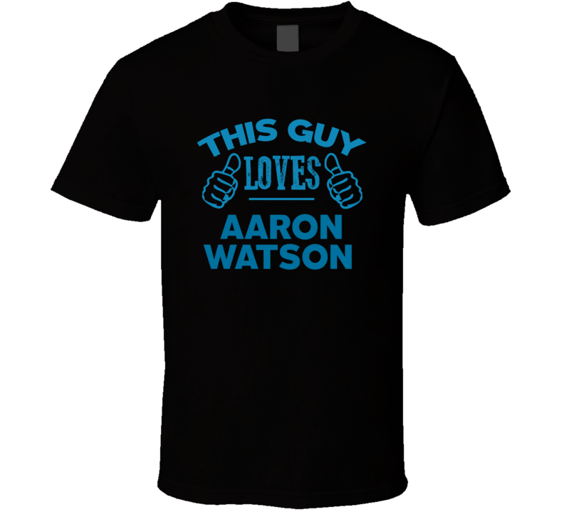 This Guy Loves Aaron Watson Cool Popular Trending Ladies Celeb Fan T Shirt