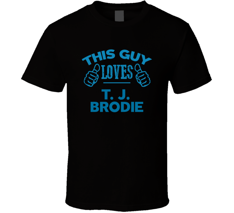 This Guy Loves T. J. Brodie Cool Popular Trending Ladies Celeb Fan T Shirt