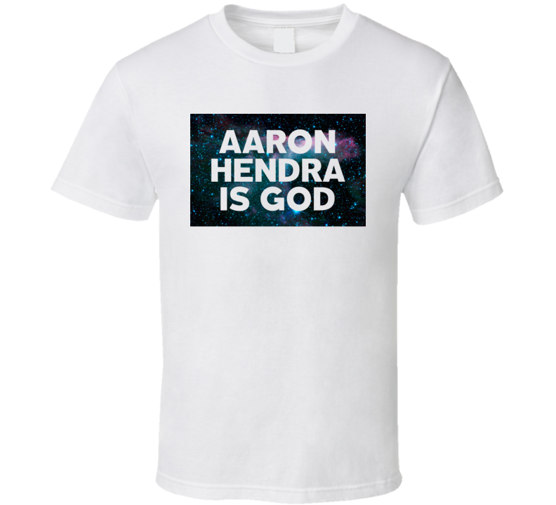 Aaron Hendra Is God Galaxy Hipster Trending Celeb Fan Favorite Gift T Shirt