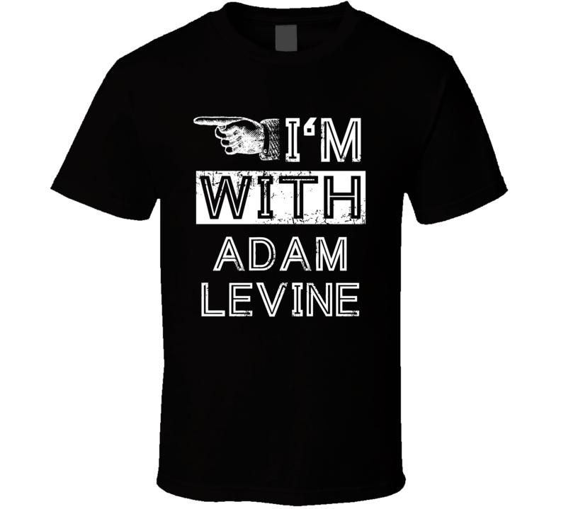 Im With Adam Levine Crazy Trending Concert Show Fan Right T Shirt