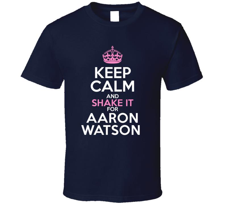 Keep Calm Shake It For Aaron Watson Crazy Trending Fan T Shirt