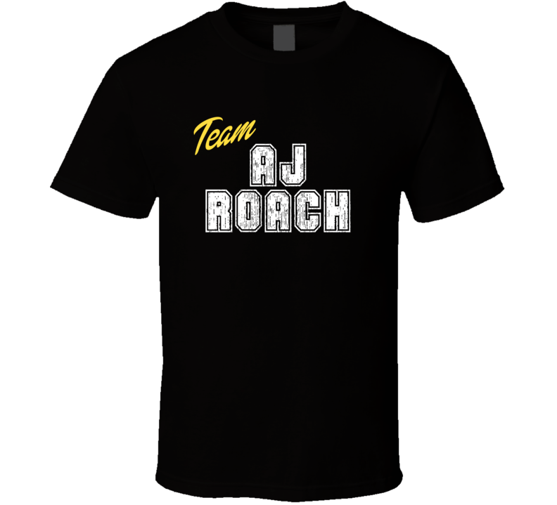 Team Aj Roach Cool Funny Trending Celeb Fan Gift T Shirt