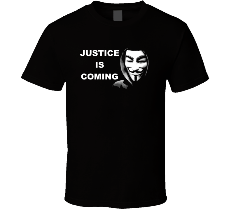 Justice Is Coming Anonymous Free Steve Avery Netflix T Shirt