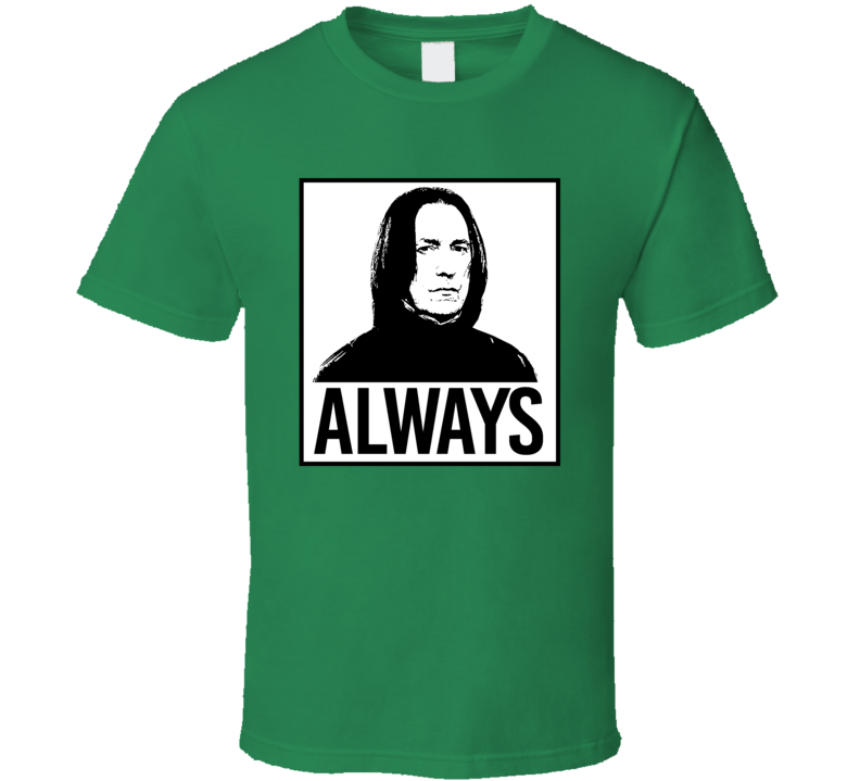 Always Severus Snape Harry Potter Alan Rickman Memorial Fan T Shirt