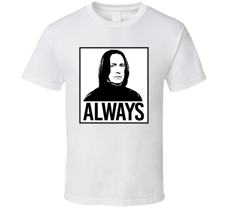 Always Snape Half Blood Prince Harry Potter Alan Rickman Memorial Fan T Shirt