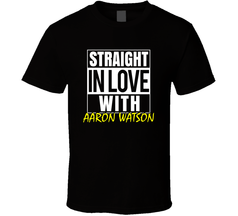 Straight In Love With Aaron Watson Outta Compton Parody Fan T Shirt