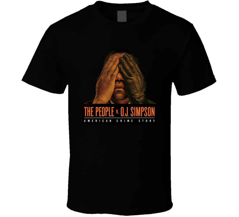 The People V OJ Simpson American Crime Story TV Series Fan T Shirt